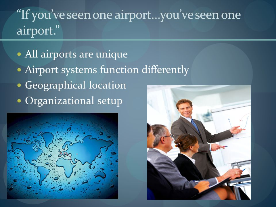 If you've seen one airport…you've seen one airport.