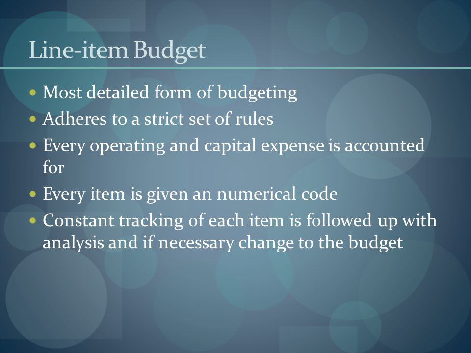 Line-item Budget Most detailed form of budgeting