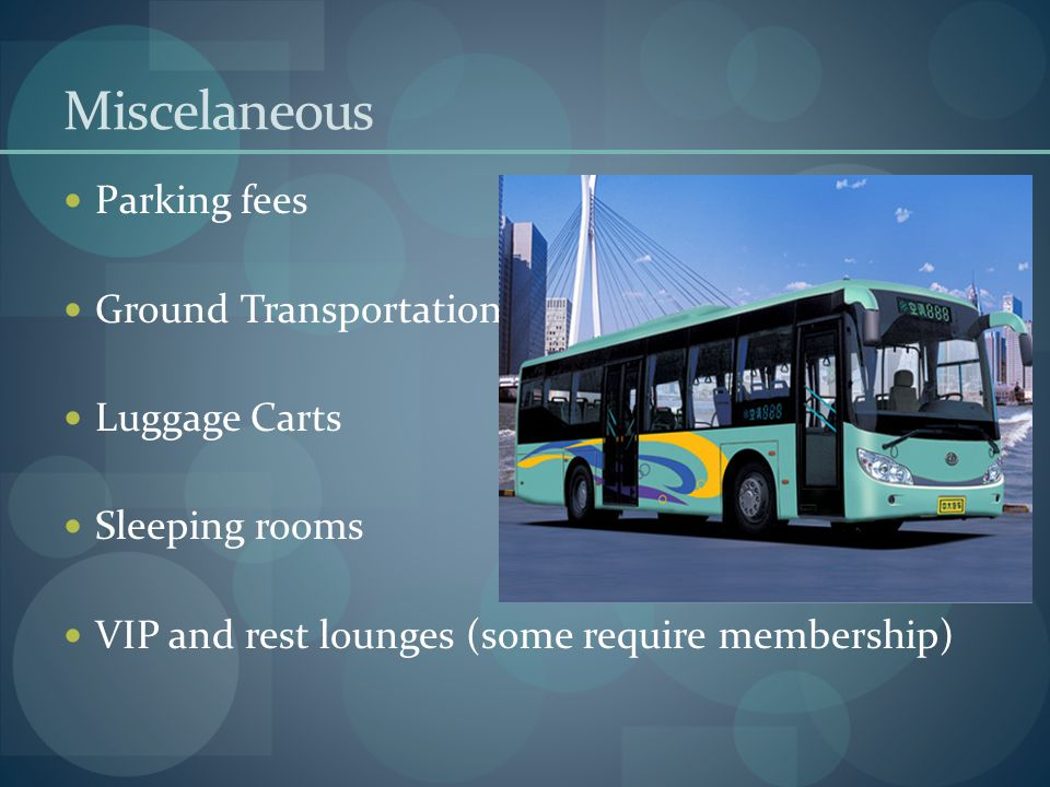 Miscelaneous Parking fees Ground Transportation Luggage Carts