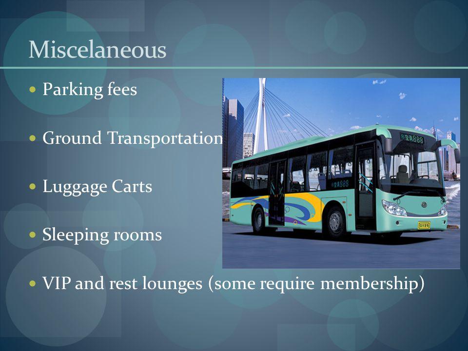 Miscelaneous Parking fees Ground Transportation Luggage Carts