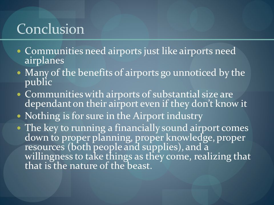 Conclusion Communities need airports just like airports need airplanes