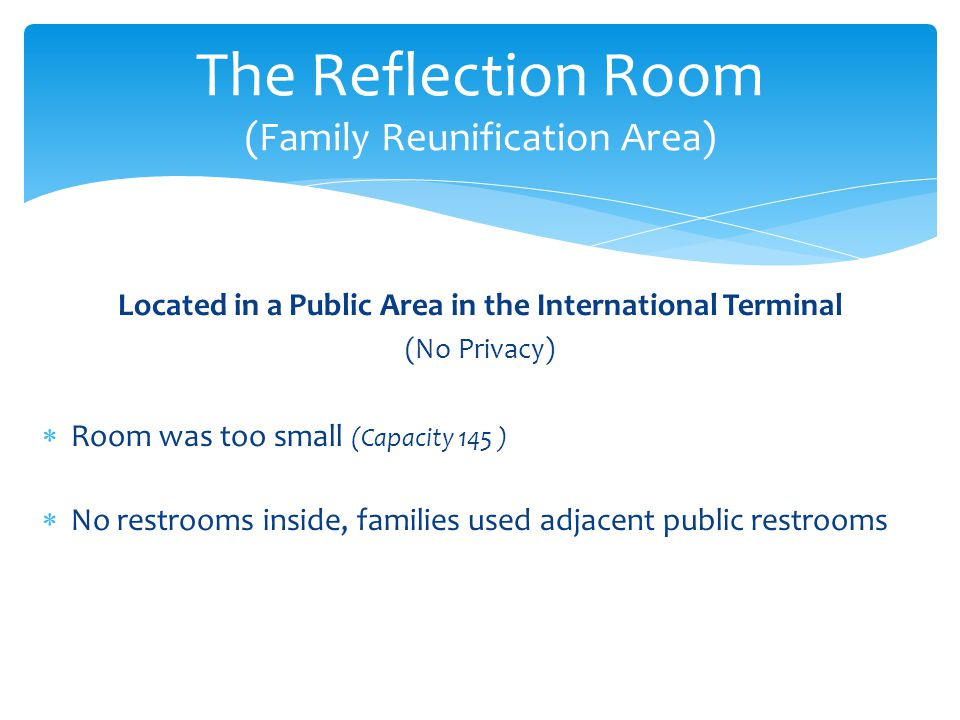 The Reflection Room (Family Reunification Area)
