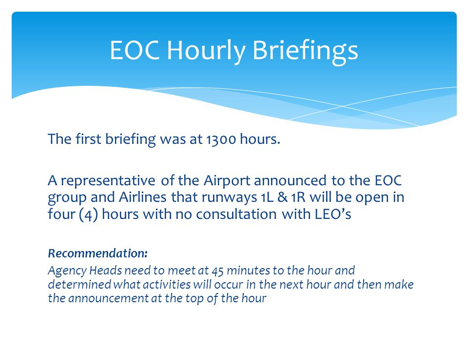 EOC Hourly Briefings The first briefing was at 1300 hours.