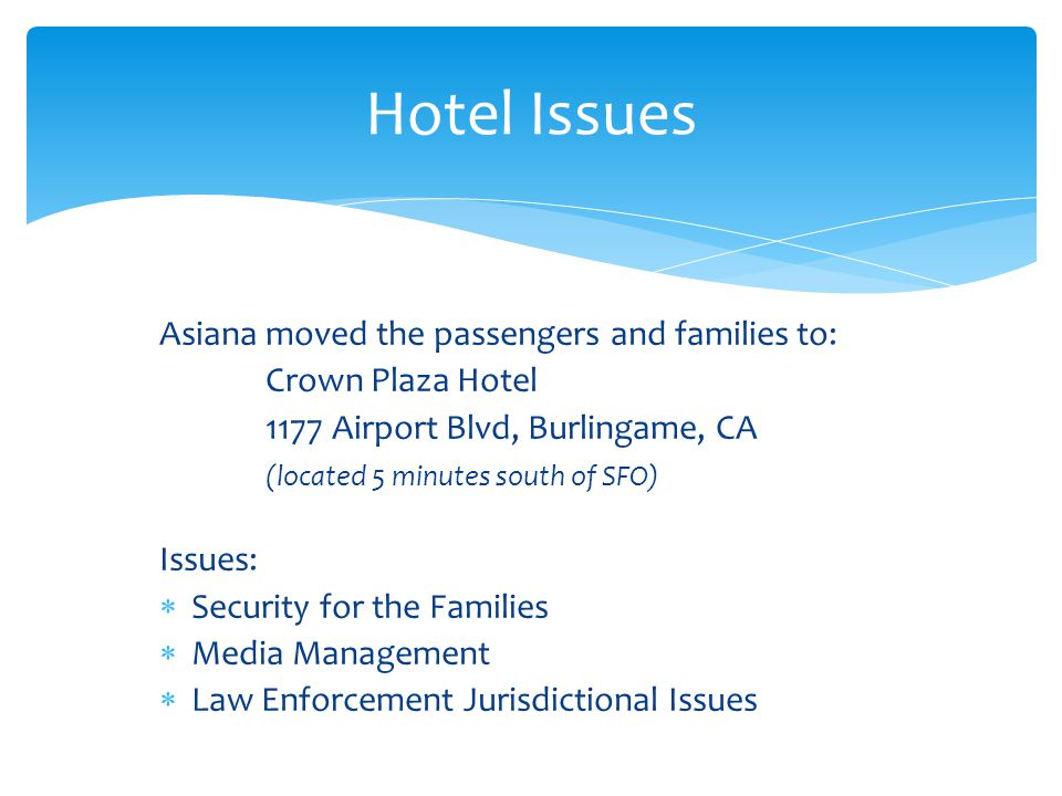 Hotel Issues Asiana moved the passengers and families to: