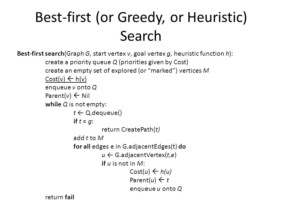 Best-first (or Greedy, or Heuristic) Search