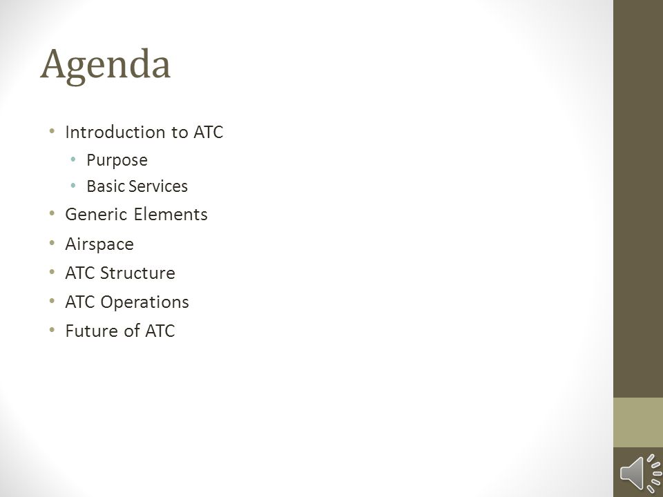Agenda Introduction to ATC Generic Elements Airspace ATC Structure