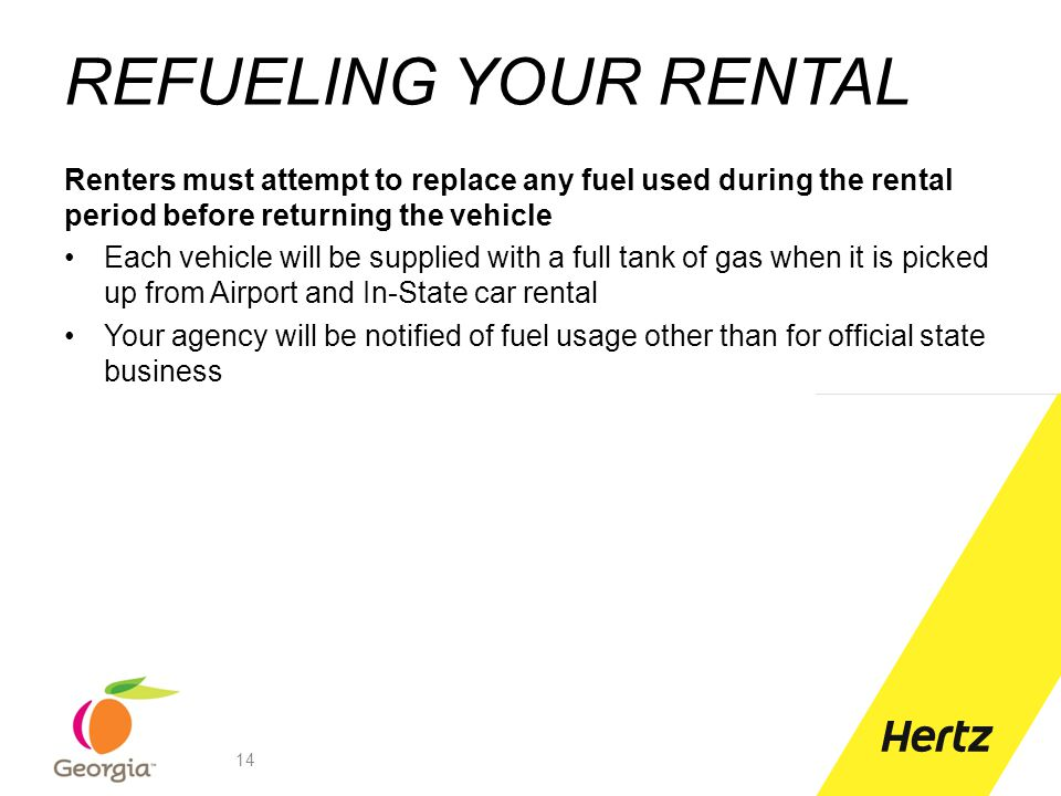 REFUELING YOUR RENTAL Renters must attempt to replace any fuel used during the rental period before returning the vehicle.