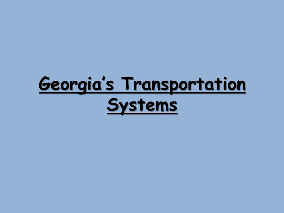 Georgia's Transportation Systems