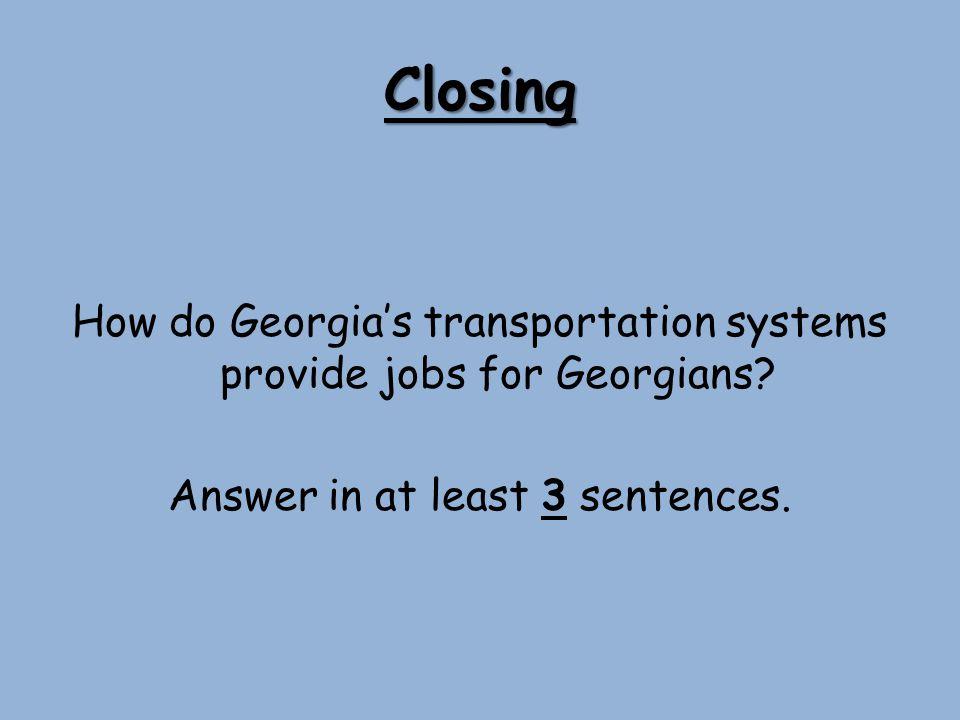 Closing How do Georgia's transportation systems provide jobs for Georgians.