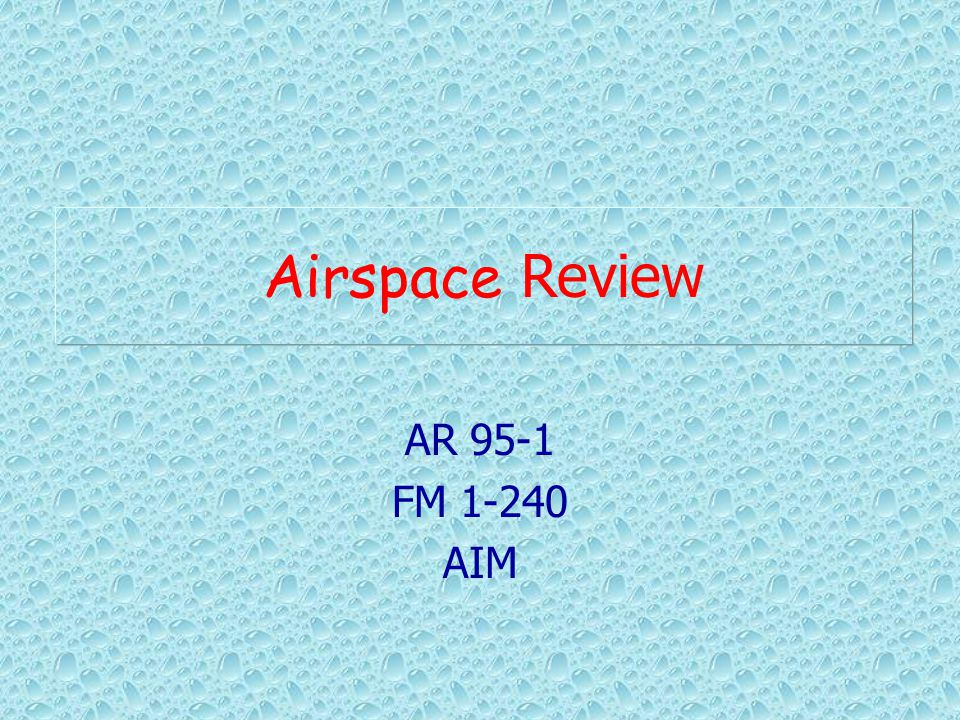 Airspace Review AR 95-1 FM 1-240 AIM