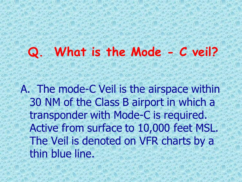Q. What is the Mode - C veil