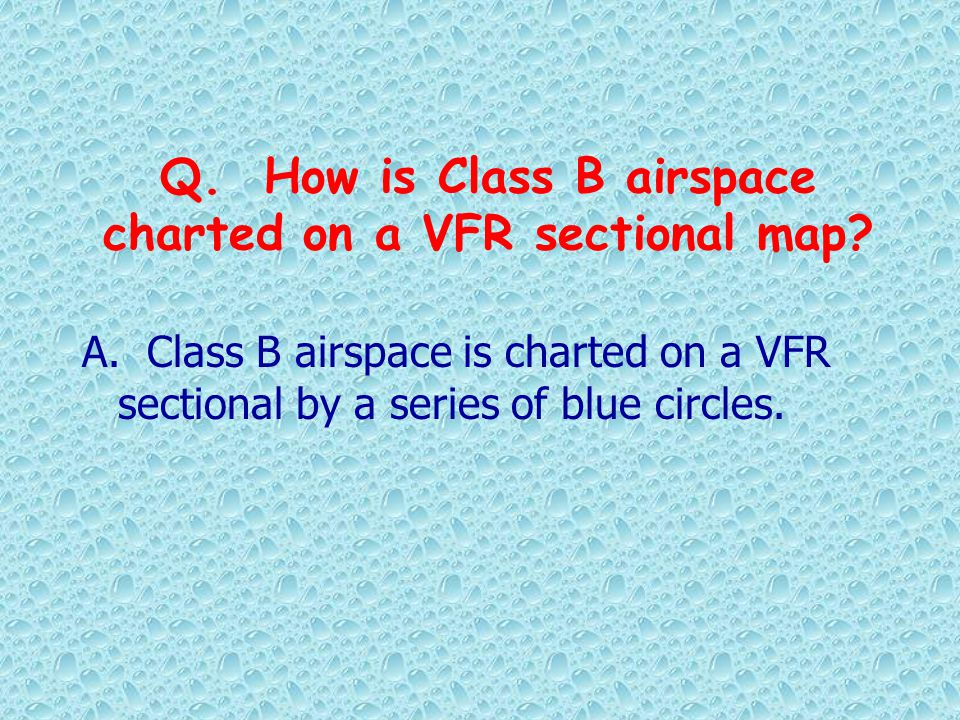 Q. How is Class B airspace charted on a VFR sectional map