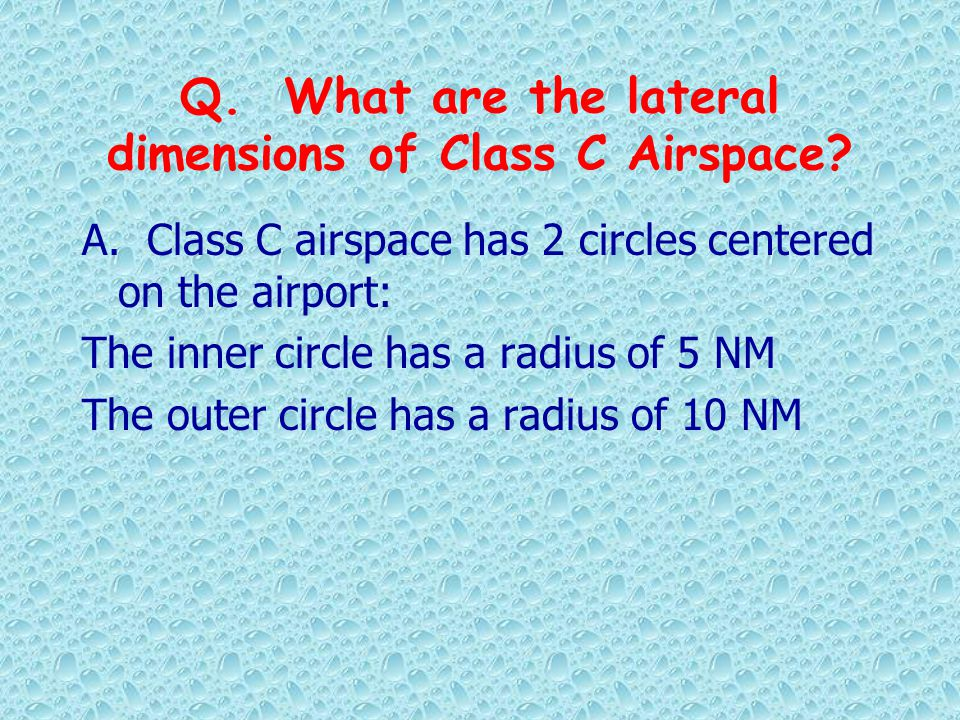 Q. What are the lateral dimensions of Class C Airspace