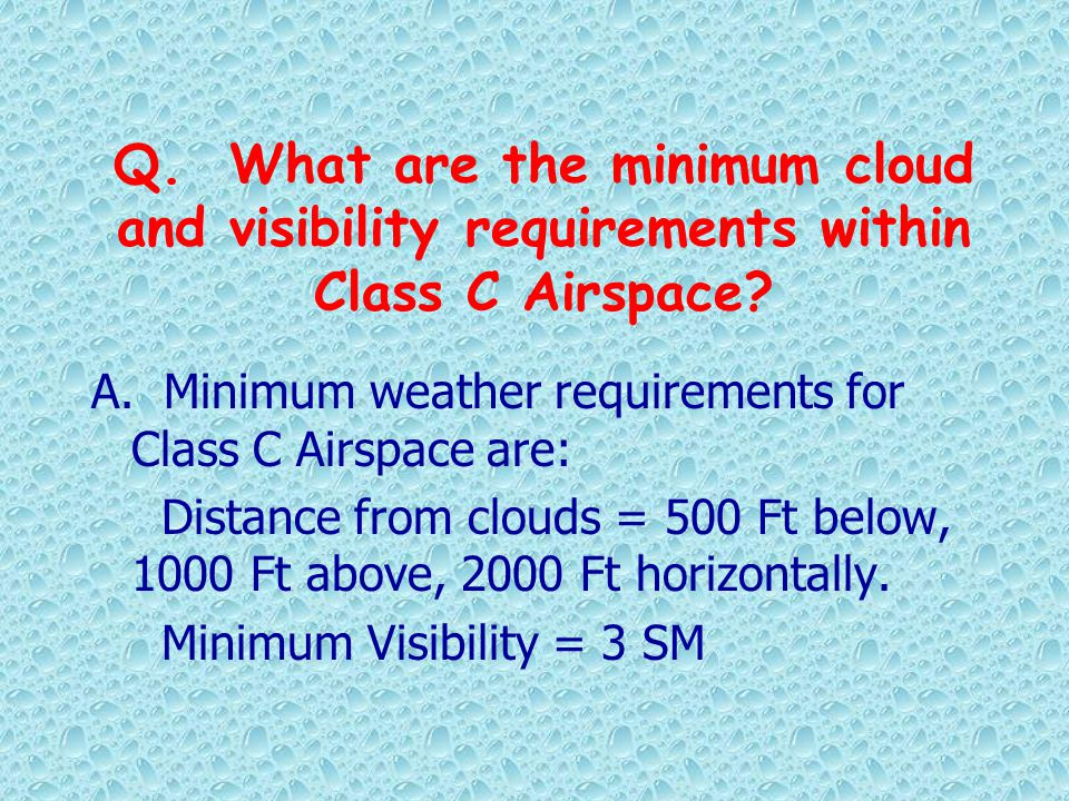 Q. What are the minimum cloud and visibility requirements within Class C Airspace