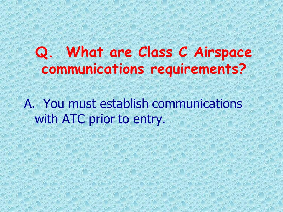 Q. What are Class C Airspace communications requirements