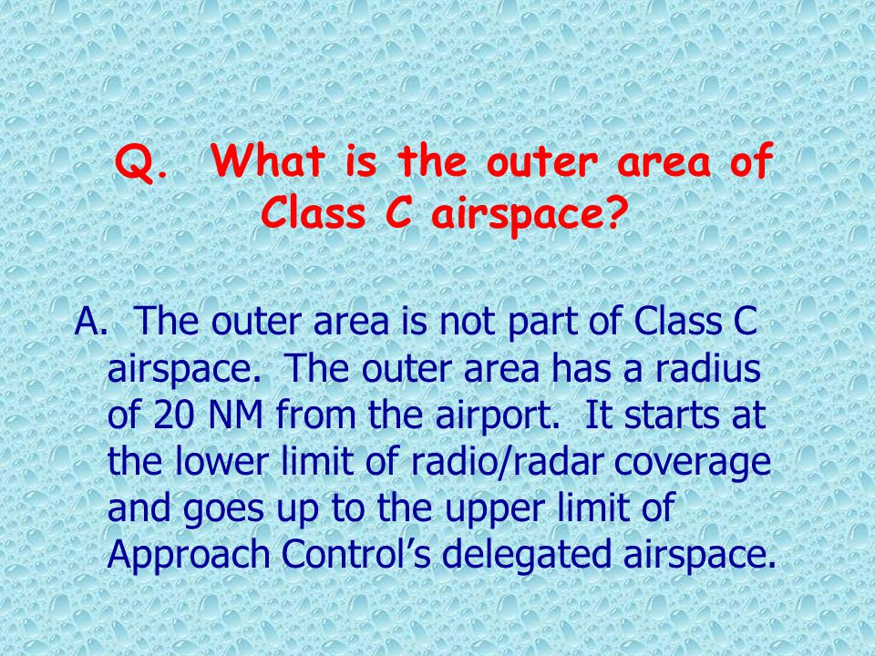 Q. What is the outer area of Class C airspace