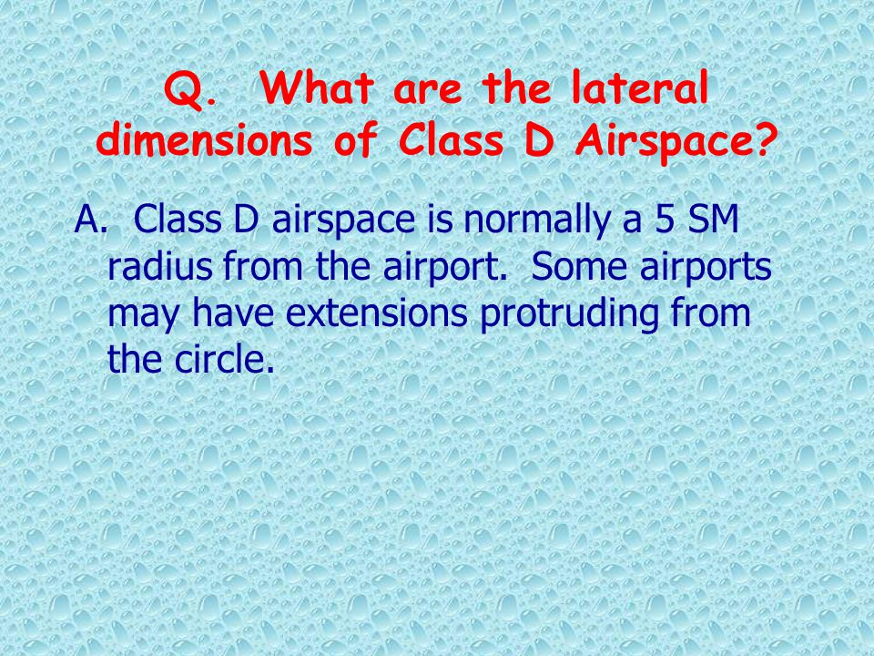 Q. What are the lateral dimensions of Class D Airspace