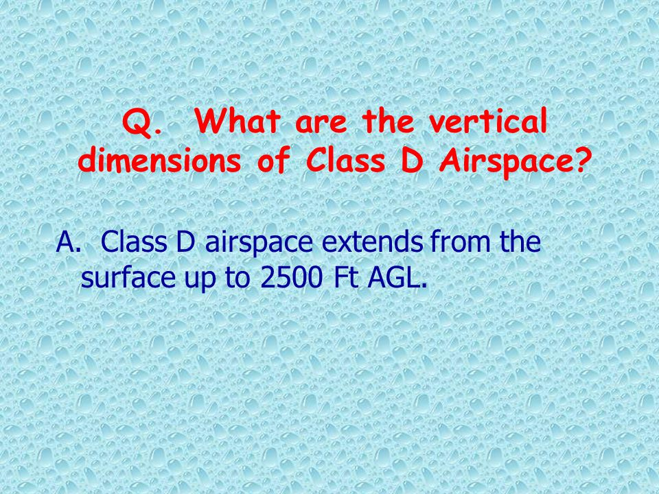 Q. What are the vertical dimensions of Class D Airspace