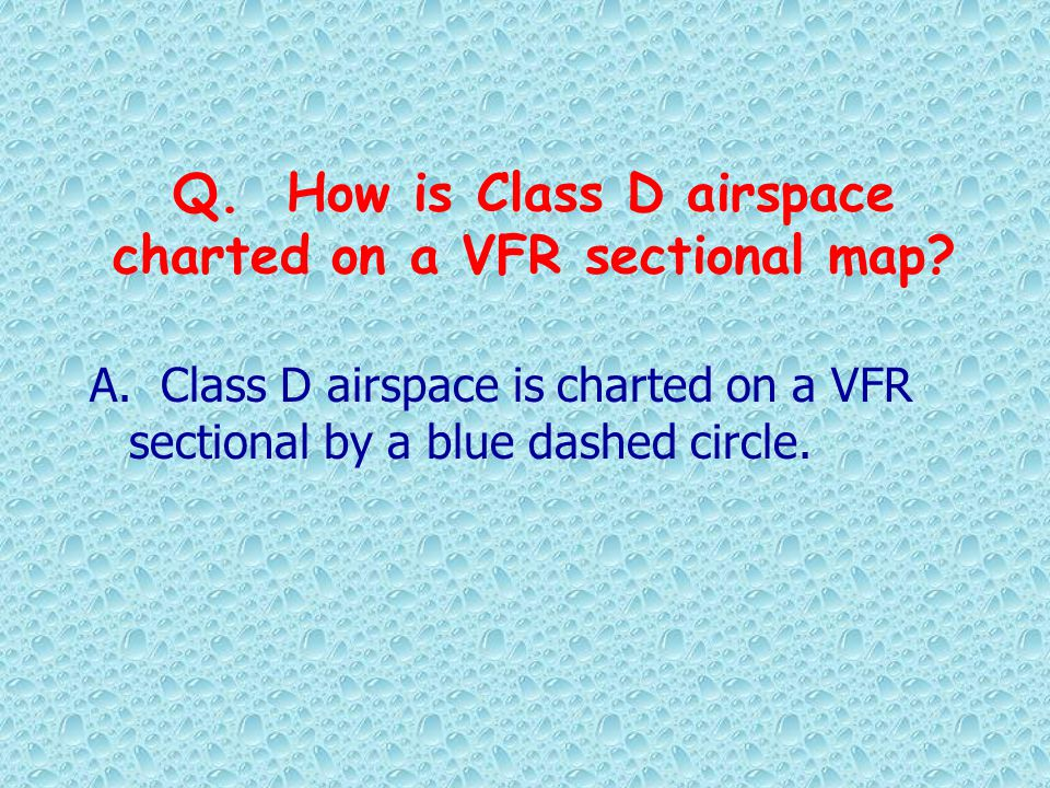 Q. How is Class D airspace charted on a VFR sectional map