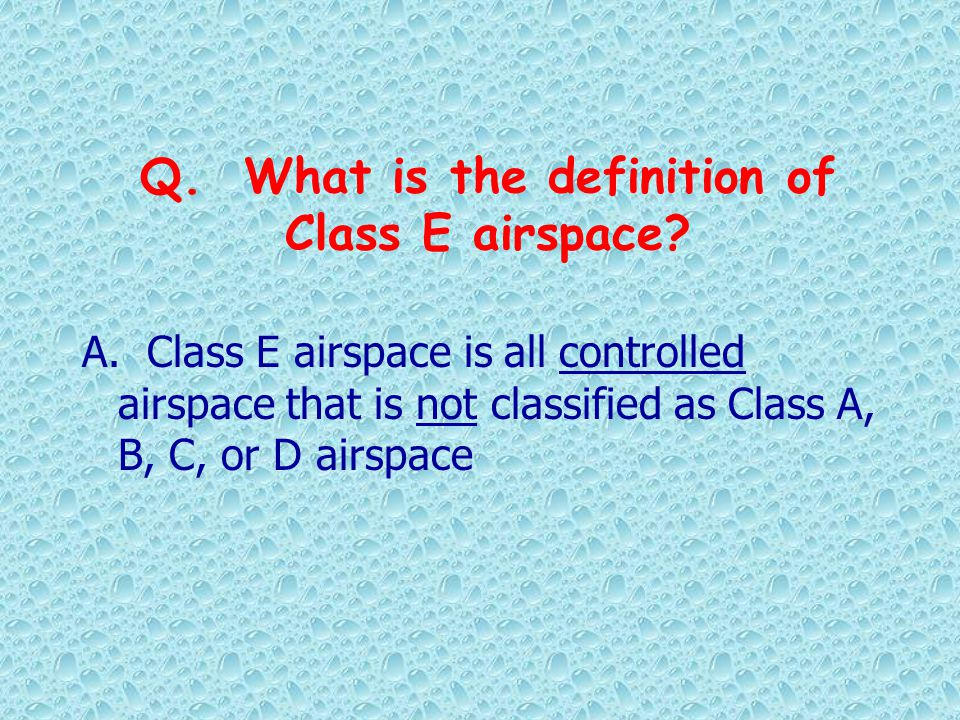 Q. What is the definition of Class E airspace
