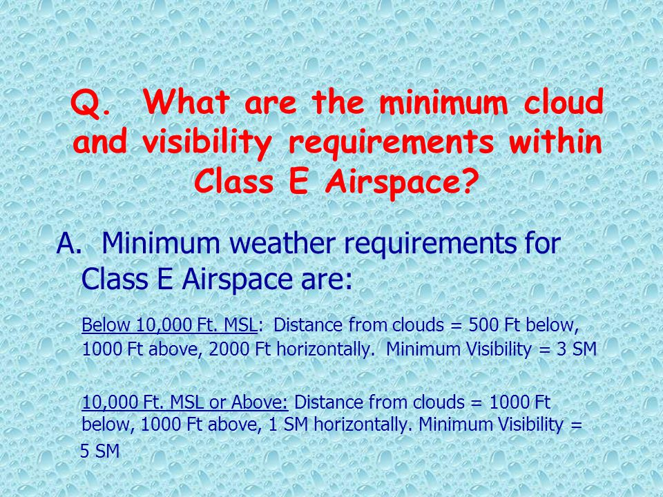 Q. What are the minimum cloud and visibility requirements within Class E Airspace