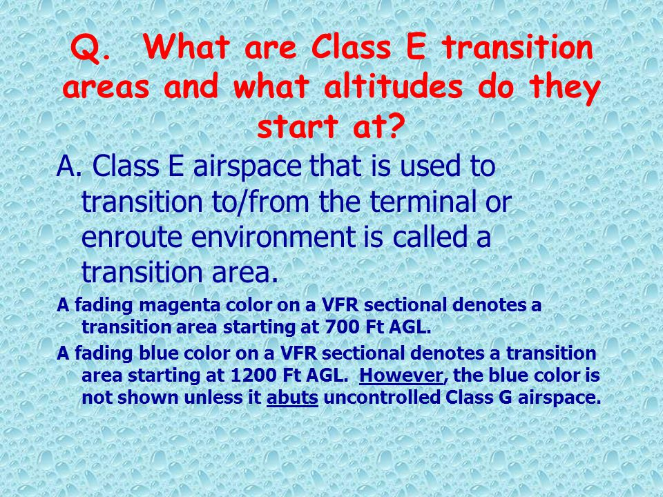 Q. What are Class E transition areas and what altitudes do they start at
