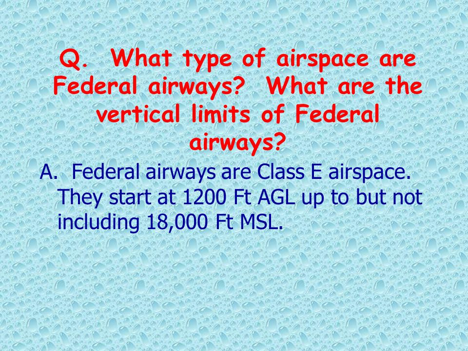 Q. What type of airspace are Federal airways