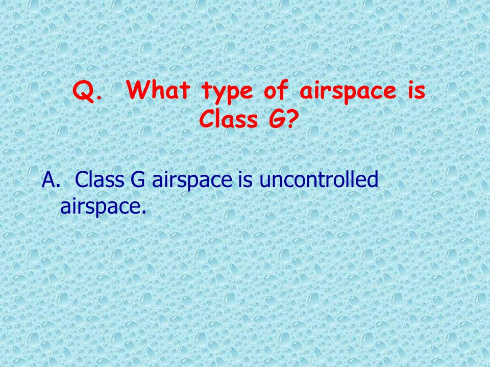 Q. What type of airspace is Class G