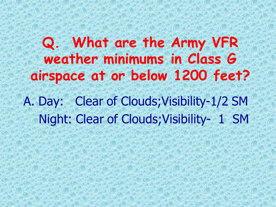 Q. What are the Army VFR weather minimums in Class G airspace at or below 1200 feet