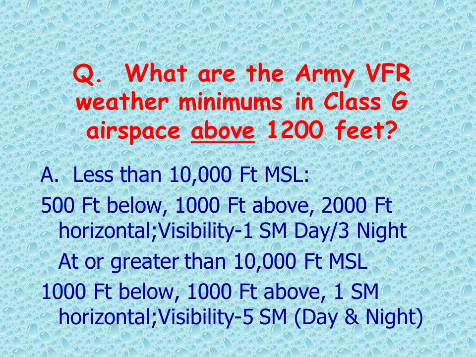 Q. What are the Army VFR weather minimums in Class G airspace above 1200 feet