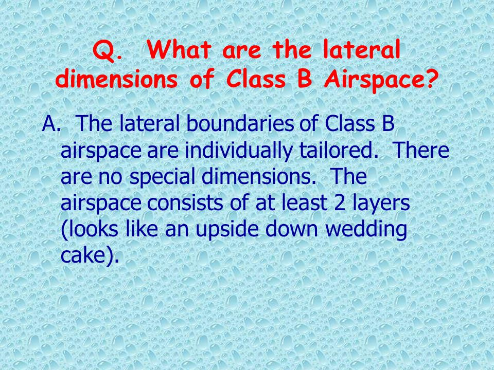 Q. What are the lateral dimensions of Class B Airspace