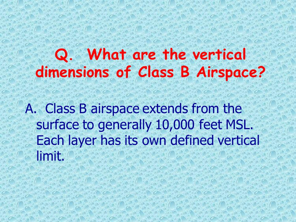 Q. What are the vertical dimensions of Class B Airspace