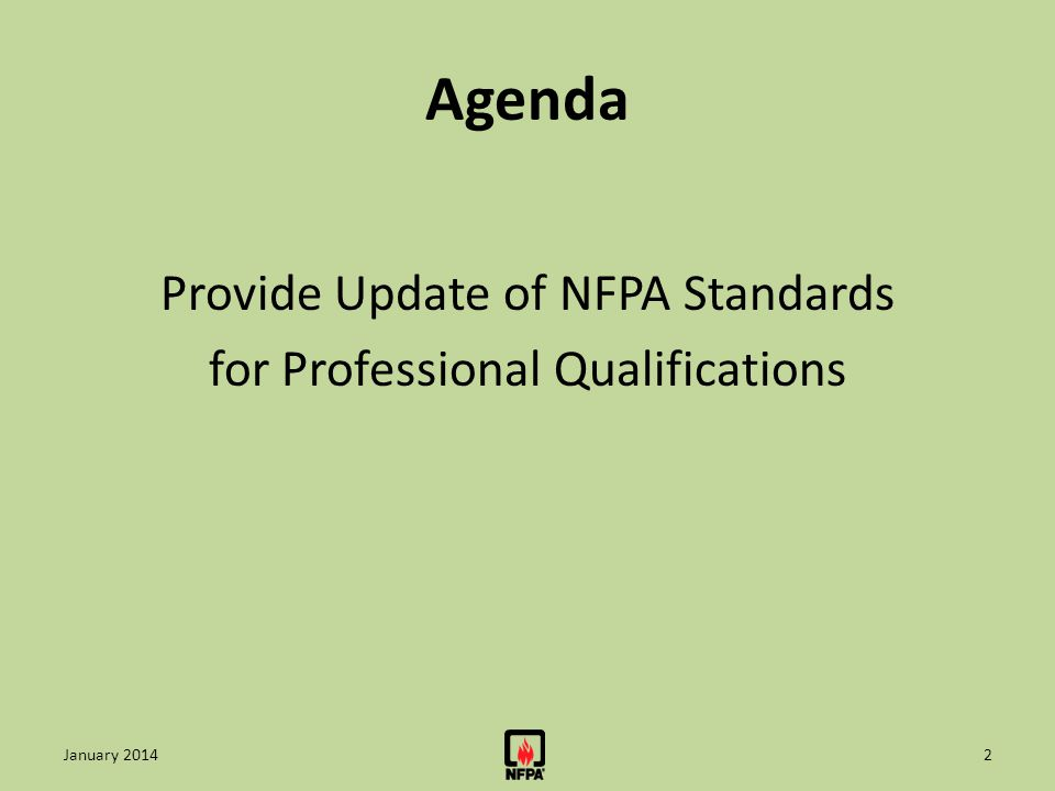 Agenda Provide Update of NFPA Standards