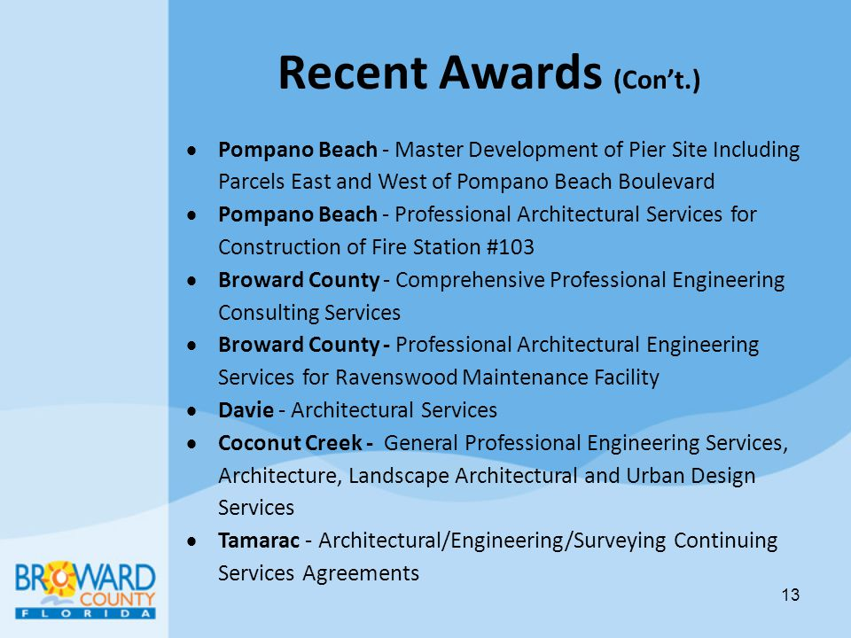 Recent Awards (Con't.) Pompano Beach - Master Development of Pier Site Including Parcels East and West of Pompano Beach Boulevard.