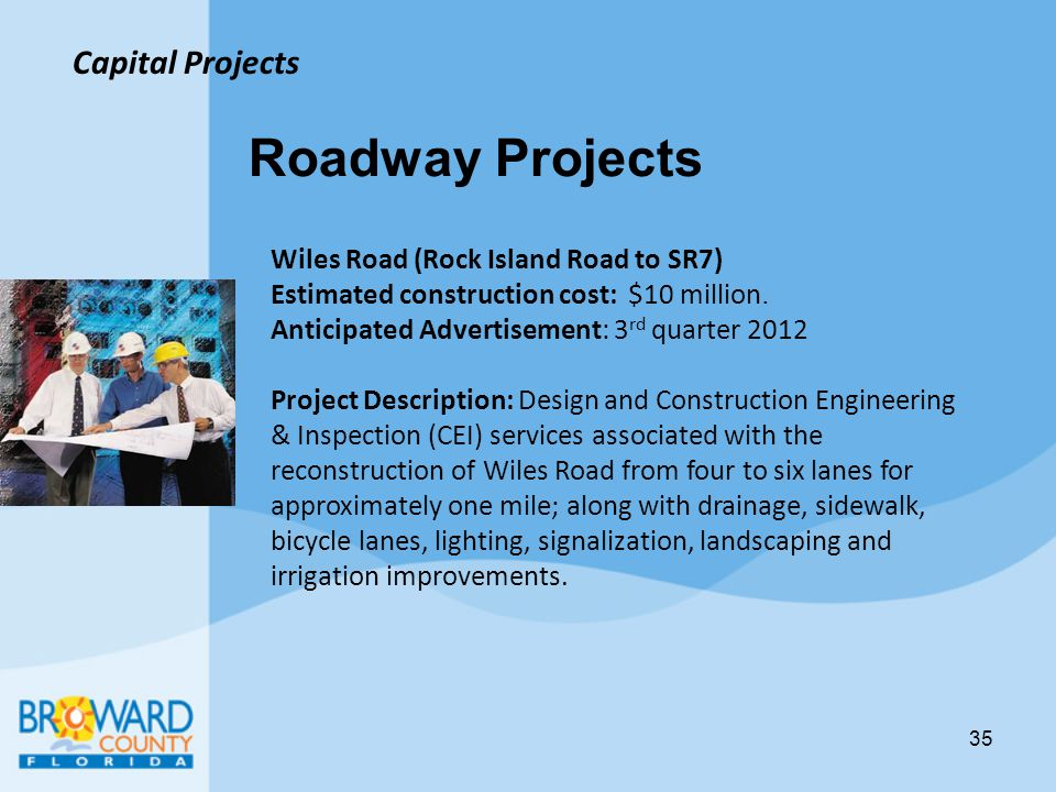 Roadway Projects Capital Projects Wiles Road (Rock Island Road to SR7)