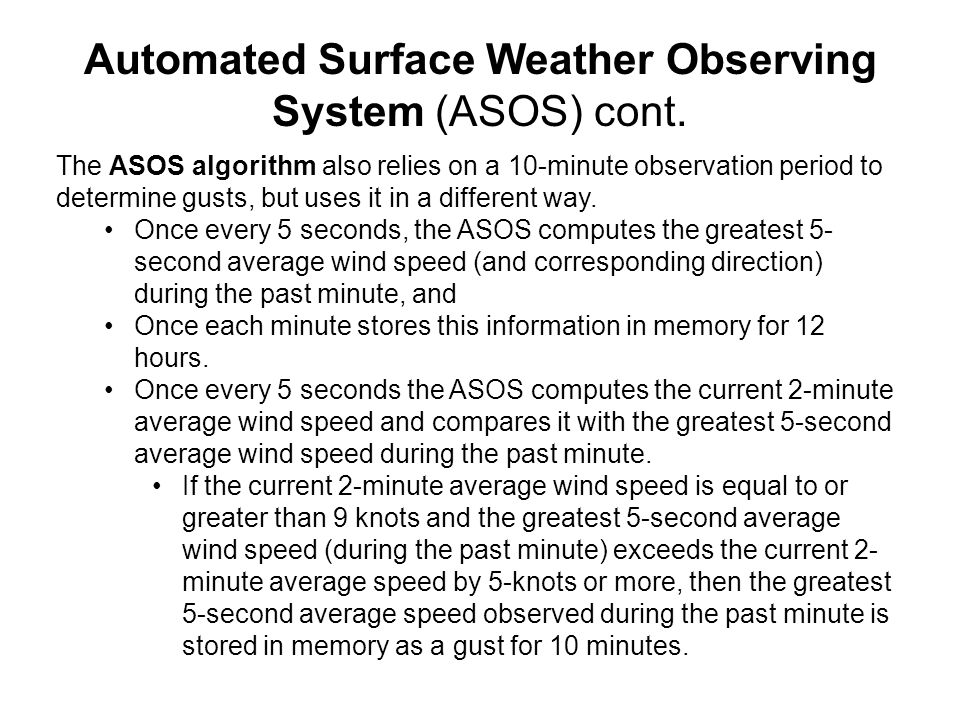 Automated Surface Weather Observing System (ASOS) cont.