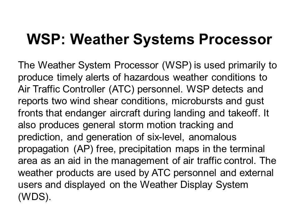 WSP: Weather Systems Processor