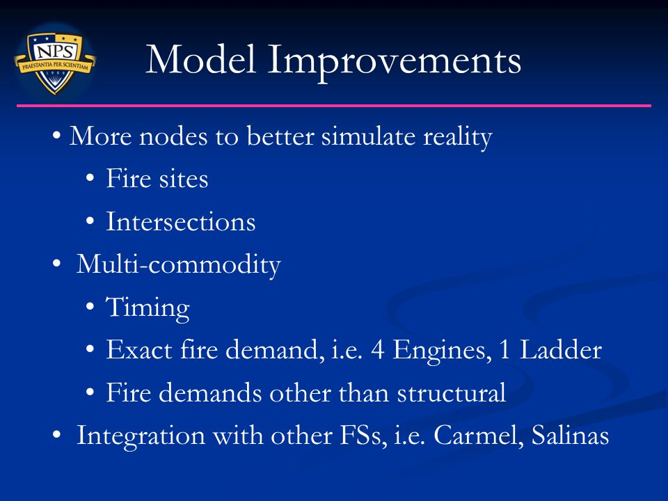 Model Improvements More nodes to better simulate reality Fire sites