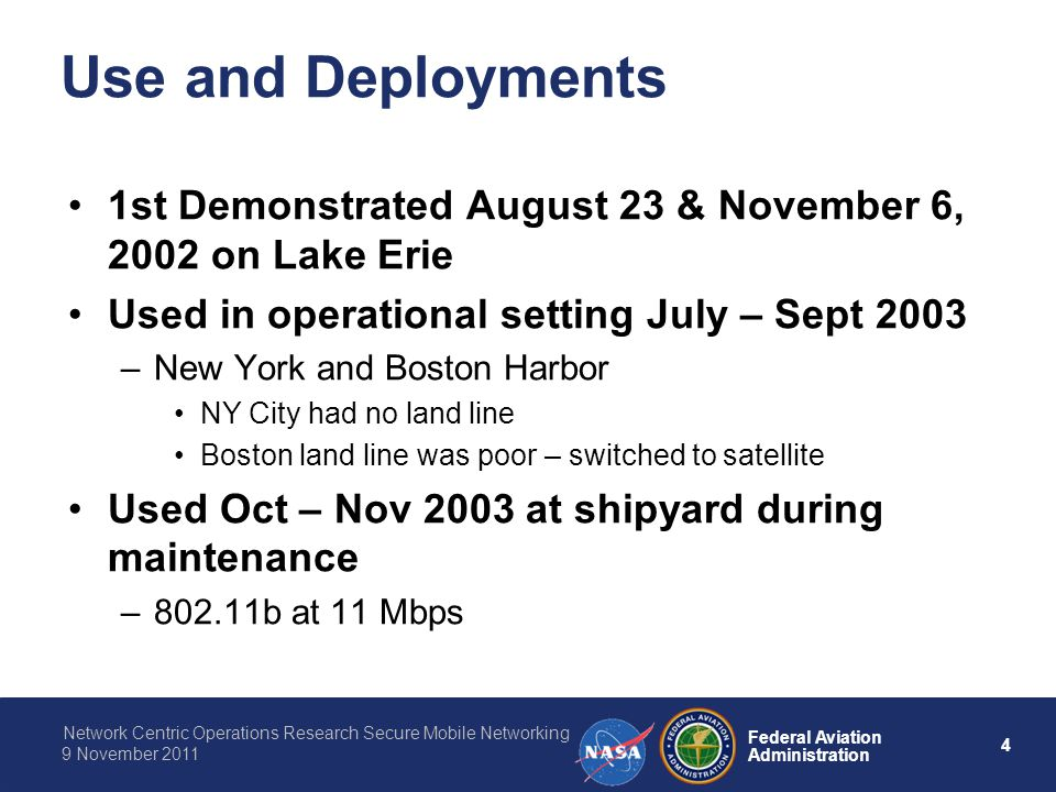 Use and Deployments 1st Demonstrated August 23 & November 6, 2002 on Lake Erie. Used in operational setting July – Sept 2003.