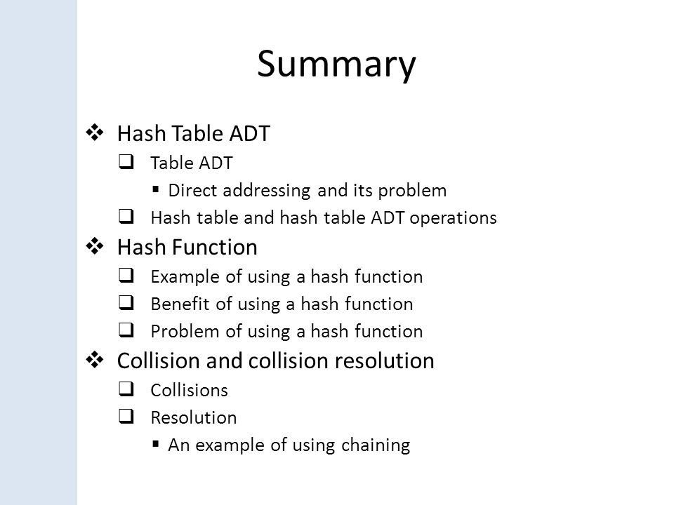 Summary Hash Table ADT Hash Function