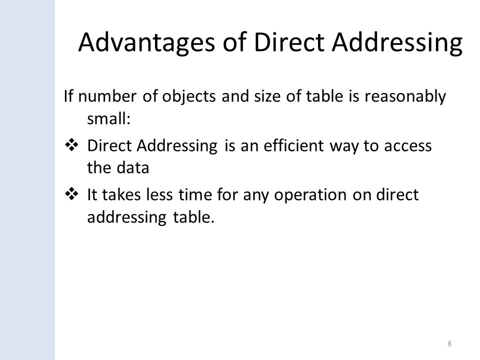 Advantages of Direct Addressing
