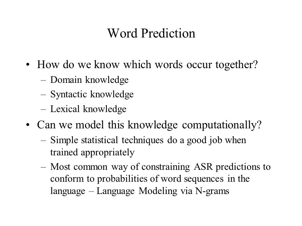 Word Prediction How do we know which words occur together