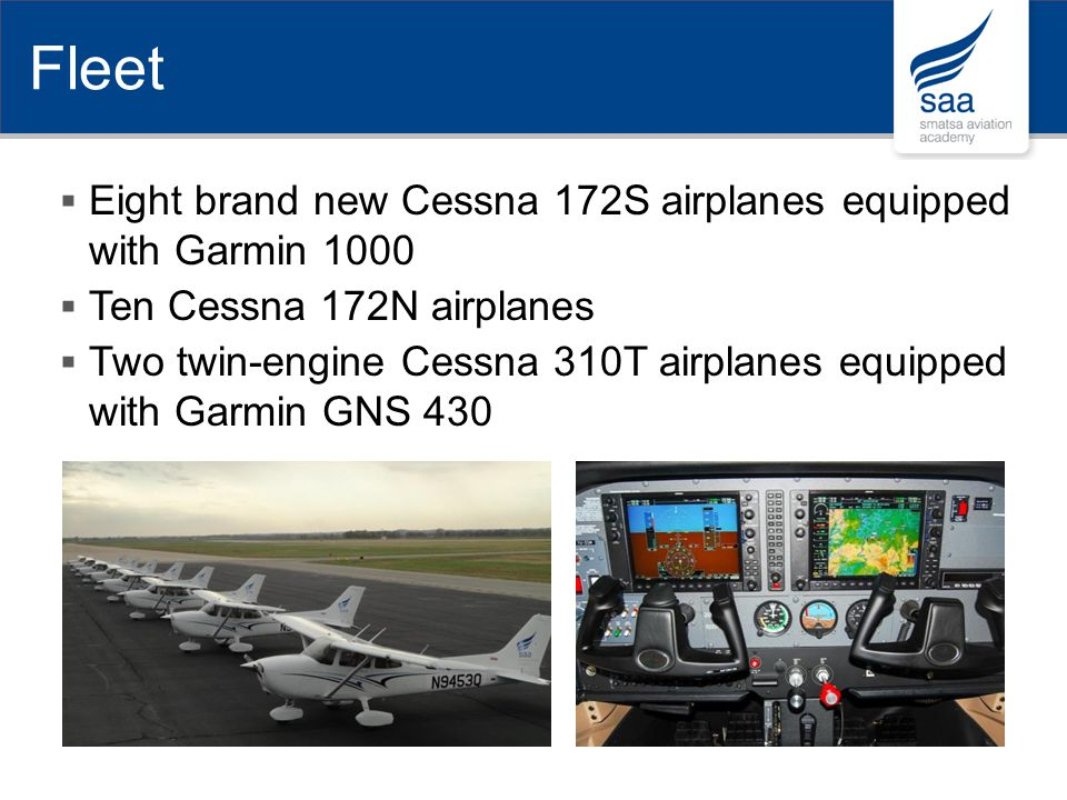 Fleet Eight brand new Cessna 172S airplanes equipped with Garmin 1000