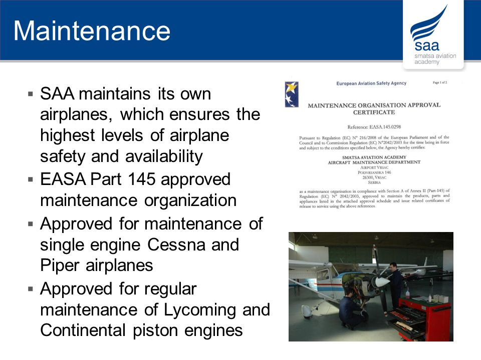 Maintenance SAA maintains its own airplanes, which ensures the highest levels of airplane safety and availability.