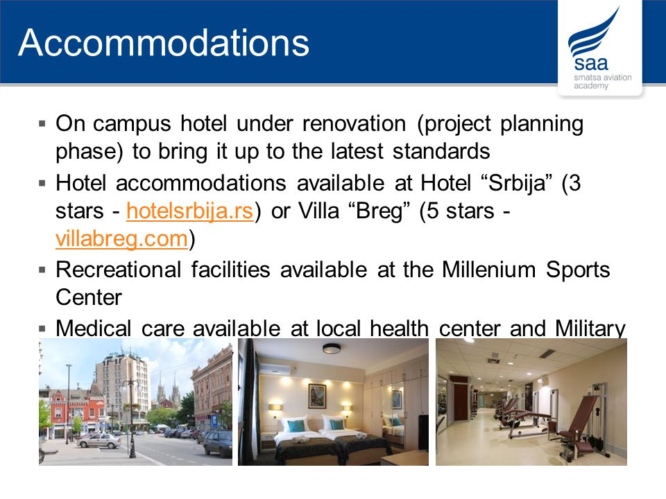 Accommodations On campus hotel under renovation (project planning phase) to bring it up to the latest standards.