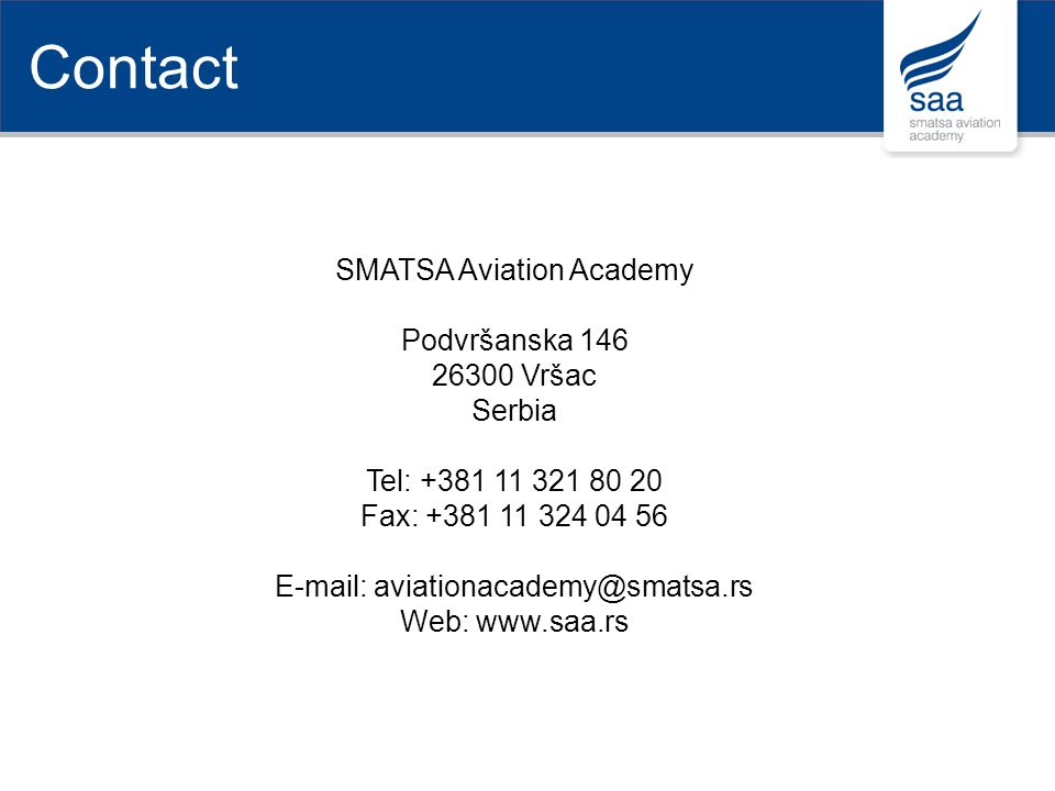 Contact SMATSA Aviation Academy Podvršanska 146 26300 Vršac Serbia