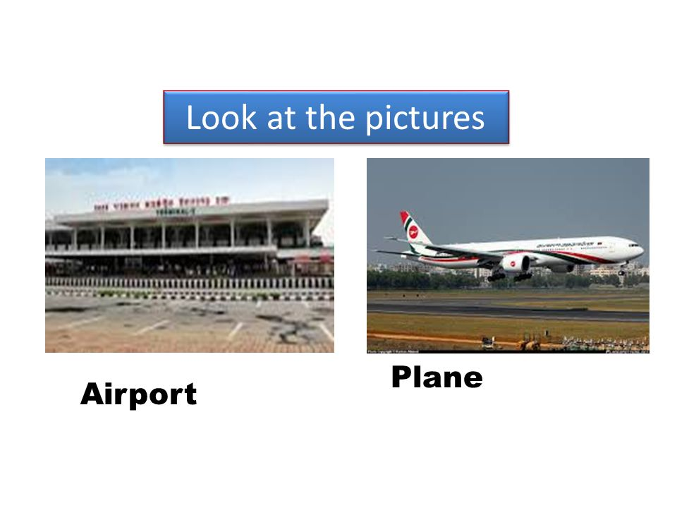 Look at the pictures Plane Airport