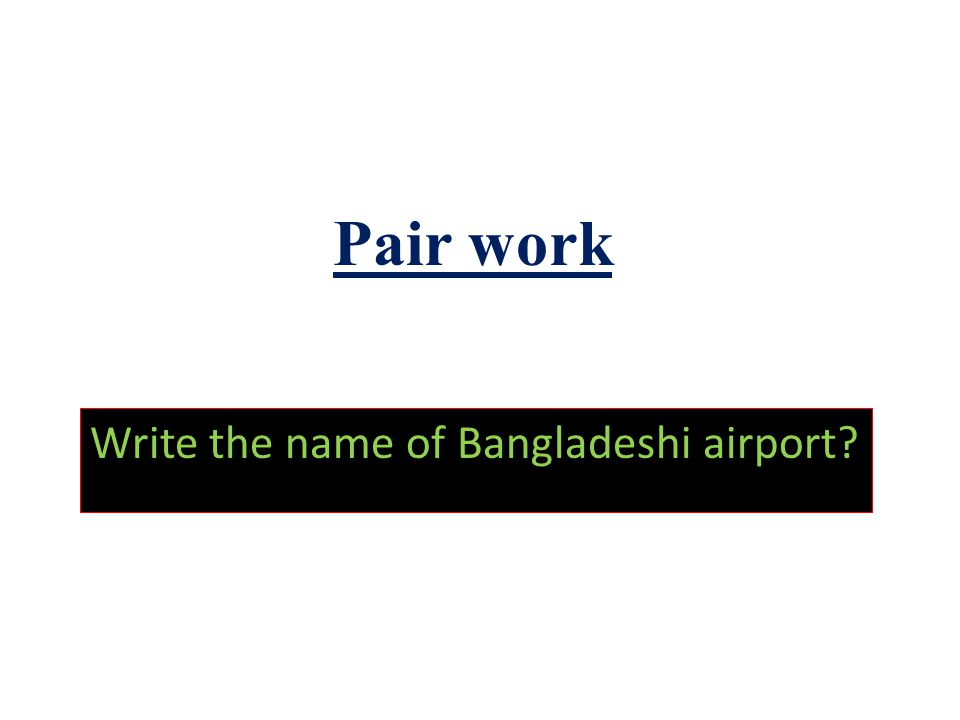 Write the name of Bangladeshi airport