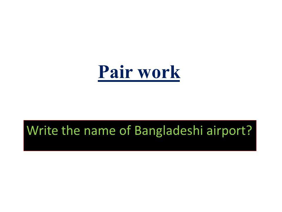 Write the name of Bangladeshi airport