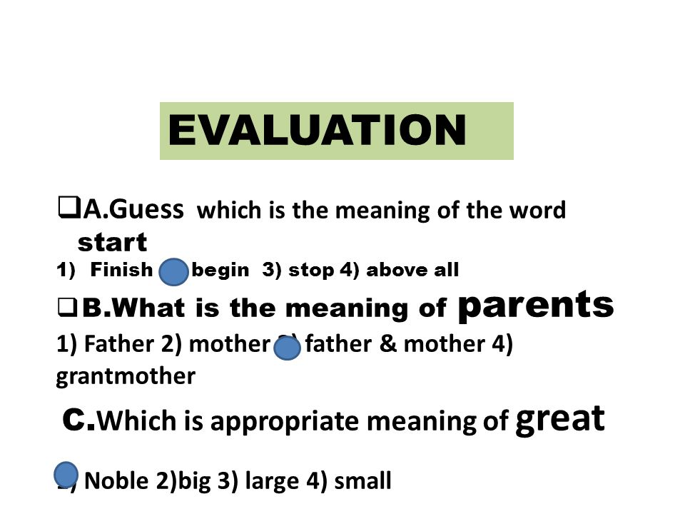 EVALUATION A.Guess which is the meaning of the word start